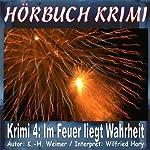 Im Feuer liegt Wahrheit (Hörbuch Krimi 4) | K.- H. Weimer