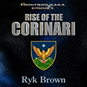 Rise of the Corinari: Frontiers Saga Series, Book 5 | [Ryk Brown]