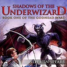 Shadows of the Underwizard: The Godhead Wars, Book 1 Audiobook by Stephen Spears Narrated by Harry Benjamin