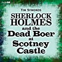Sherlock Holmes and the Dead Boer at Scotney Castle (       UNABRIDGED) by Tim Symonds Narrated by Simon Shepherd