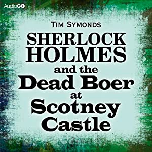 Sherlock Holmes and the Dead Boer at Scotney Castle Audiobook