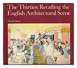 The Thirties: Recalling the English Architectural Scene (RIBA Drawings Series) (0862940338) by Dean, David