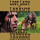 Lost Lady of Laramie: The Founders, Book 1 Hörbuch von Robert Vaughan Gesprochen von: John Burlinson