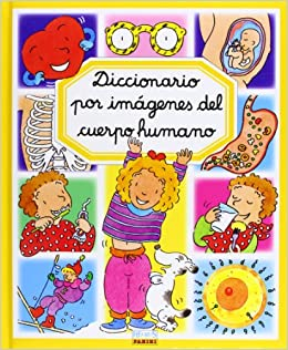 Diccionario por imagenes del cuerpo humano/ Picture Dictionary of The