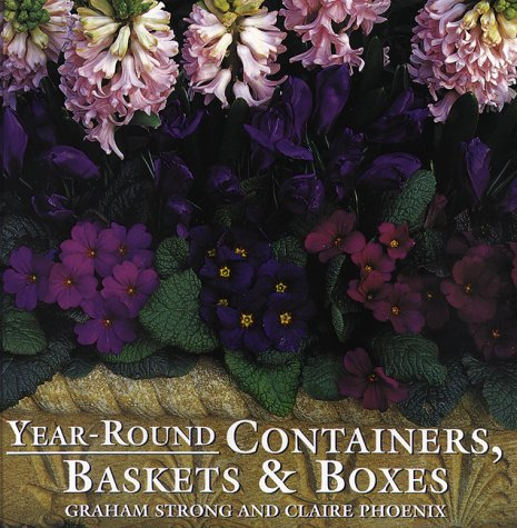 Year-Round Containers, Baskets & Boxes, Graham Strong, Claire Phoenix