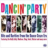 Dancin Party: Hits and Rarities from the Dance Craze Era Various