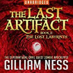 The Lost Labyrinth: The Last Artifact Trilogy, Book 2   Gilliam Ness