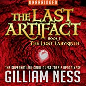 The Lost Labyrinth: The Last Artifact Trilogy, Book 2 | Gilliam Ness