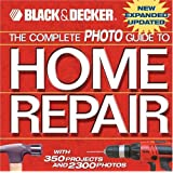 The Complete Photo Guide to Home Repair: With 350 Projects and 2300 Photos (Black & Decker) ~ Creative Publishing...