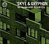 Skye&Gryphon for Apres-midi Grand Cru