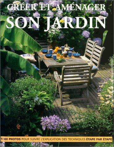 Créer et aménager son jardin : un guide complet pour dessiner et planter un superbe jardin