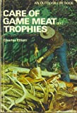 Care of Game Meat and Trophies (030810207X) by Charles Elliott