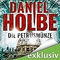 Die Petrusmünze Hörbuch von Daniel Holbe Gesprochen von: Josef Vossenkuhl
