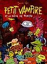 Petit Vampire, Tome 7 : Petit Vampire et le r�ve de Tokyo par Sfar