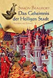 Das Geheimnis der Heiligen Stadt - Simon Beaufort