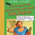 The Case of the Good-for-Nothing Girlfriend: A Nancy Clue and Cherry Aimless Mystery, Book 2 Audiobook by Mabel Maney Narrated by Emily Beresford