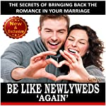 Be Like Newlyweds Again: The Secrets of Bringing Back the Romance in Your Marriage: Weddings by Sam Siv, Book 16 | Sam Siv