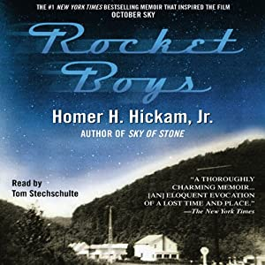 Rocket Boys: The Coalwood Series, Book 1 | [Homer Hickam, Tom Stechschulte]