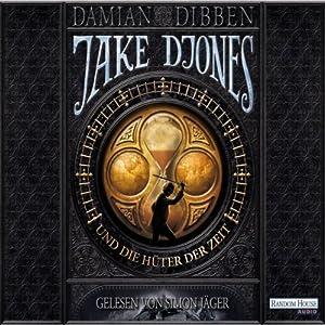 Jake Djones und die Hüter der Zeit (Jack Djones 1) Hörbuch
