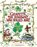 Grapette, the Runaway Who Rolled Away: A Timeless Tale of Love and Family: A Child Discovering the World (Grapette's Adventures)