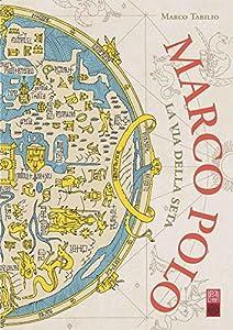 Marco Polo:la Route de la Soie Edition simple Tome 0
