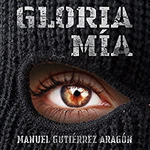 Gloria mía [Gloria Mine] Audiobook