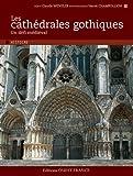 echange, troc Claude Wenzler - Les cathédrales gothiques : Un défi médiéval