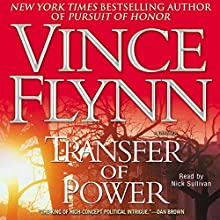 Transfer of Power: Mitch Rapp Series Audiobook by Vince Flynn Narrated by Nick Sullivan