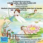 Die Geschichte von der kleinen Libelle Lolita, die allen helfen will. Deutsch-Französisch: L'histoire de la petite libellule Laurie qui veut toujours aider tout le monde. Allemand-Francais | Wolfgang Wilhelm