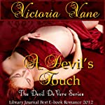 A Devil's Touch: The Devil DeVere (       UNABRIDGED) by Victoria Vane Narrated by Eva Hathaway