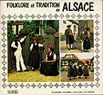 Folklore et tradition en Alsace : Le...