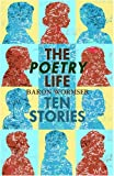 The Poetry Life: Ten Stories (Notable Voices)