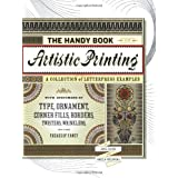The Handy Book of Artistic Printing: Collection of Letterpress Examples with Specimens of Type, Ornament, Corner Fills, Borders, Twisters, Wrinklers, and other Freaks of Fancy ~ Doug Clouse