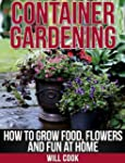 Container Gardening: How To Grow Food...