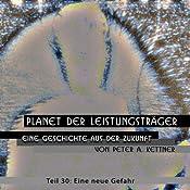 Eine neue Gefahr (Planet der Leistungsträger 30) | Peter A. Kettner