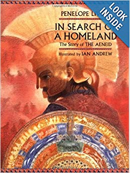 In Search of a Homeland: The Story of The Aeneid: Penelope Lively, Ian