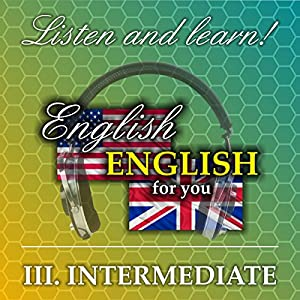 English for you 3: Intermediate Hörbuch