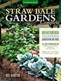 Straw Bale Gardens Complete: Breakthrough Vegetable Gardening Method - All-New Information On: Urban & Small Spaces, Organics, Saving Water - Make ... Without Straw (Black & Decker Complete Guide)