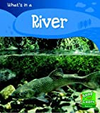 What's in a River (Read and Learn: World Around Us) (Read and Learn: World Around Us)