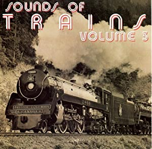 Amazon.com : Sounds of Trains Vol 3 - Railroad Steam Train ...