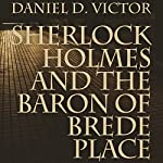 Sherlock Holmes and the Baron of Brede Place | Daniel D. Victor