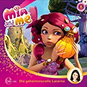 Die geheimnisvolle Laterne (Mia and Me 8) | Thomas Karallus