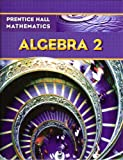 Prentice Hall Mathematics: Algebra 2: Student Edition (NATL)