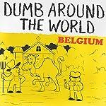 Dumb Around the World: Belgium |  Reader's Digest - editor