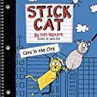 Stick Cat: Cats in the City Hörbuch von Tom Watson Gesprochen von: Andrew Eiden