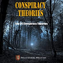 Conspiracy Theories: Top 20 Conspiracy Theories | Livre audio Auteur(s) : Norman Storm Narrateur(s) : JB Jeffries