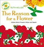 The Reason for a Flower: A Book About Flowers, Pollen, and Seeds (Explore!)
