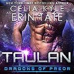 Taulan: Dragons of Preor, Book 2 | Celia Kyle