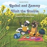 Rachel and Sammy Visit the Prairie ~ Jannifer Powelson