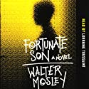 Fortunate Son (       UNABRIDGED) by Walter Mosley Narrated by Lorraine Toussaint